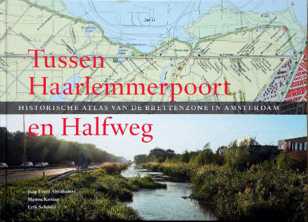 Tussen Haarlemmermeer en Halfweg - Jaap Evert Abrahamse, Menne Kosian en Erik Schmitz
